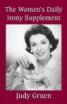 Judy Gruen's The Women's Daily Irony Supplement