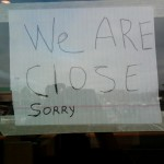 We Are Close Sign