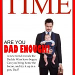 Just Once: Are You Dad Enough?